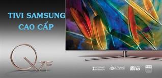 """Top 5 tivi Samsung cao cấp đáng mua nhất hiện nay: """"Đắt xắt ra miếng"""""""
