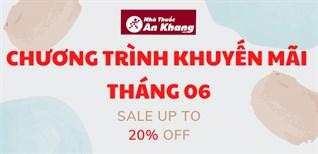 Nhà thuốc An Khang tưng bừng khuyến mãi đầu tháng 06/2021