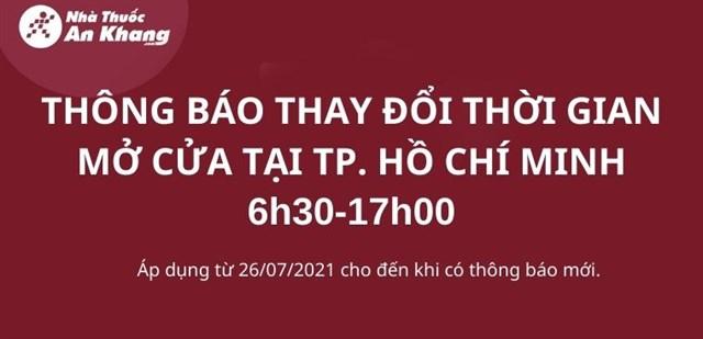 Thông báo thay đổi thời gian mở cửa các Nhà thuốc An Khang tại TP. Hồ Chí Minh